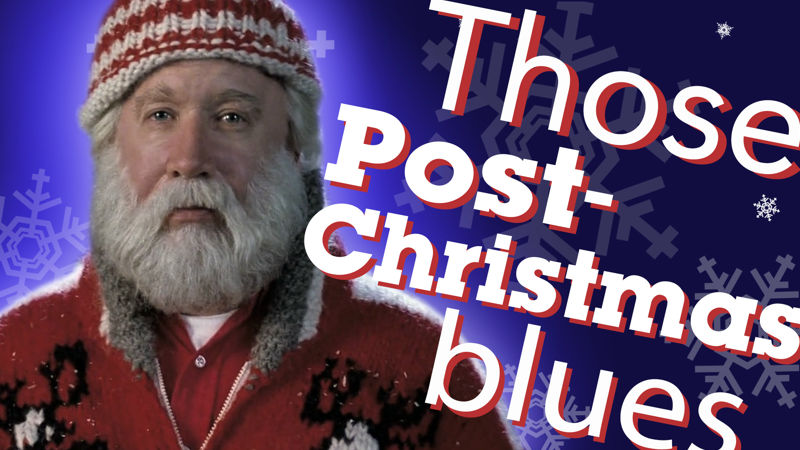 25 Days of Christmas - 10 Signs You Have The Post-Christmas Blues According To The Santa Clause - Up Next Thumb