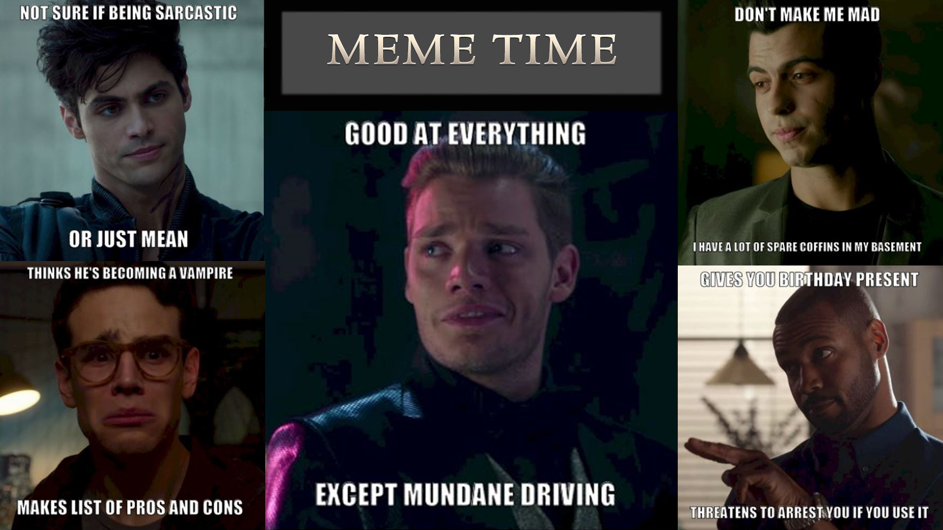 Funny Memes For Boys : Always wanted to meme the shadowhunters boys well now you can